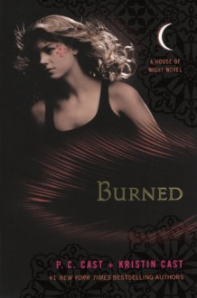 Burned (Turtleback School & Library Binding Edition) (House of Night Novels) - Kristin, P. C. Cast