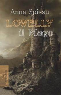 Lowelly il mago - Spissu Anna