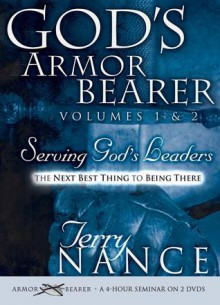 God's Armorbearer, Vol. 1 & 2: Serving God's Leaders - Terry Nance
