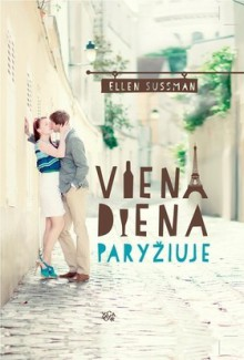 Viena diena Paryžiuje - Ellen Sussman, Ema Bernotaitė