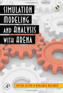 Simulation Modeling and Analysis with ARENA - Tayfur Altiok
