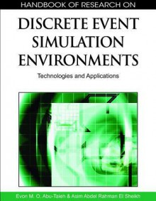 Handbook Of Research On Discrete Event Simulation Environments: Technologies And Applications - Evon M.O. Abu-taieh, Asim Abdel Rahman El-sheikh