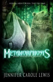 Metamorphosis: Book Two of the Lalassu (Volume 2) - Jennifer Carole Lewis