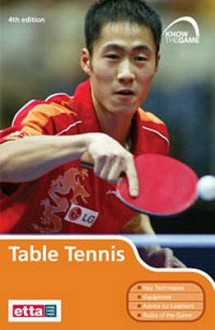 Know the Game: Table Tennis, 4th Edition - English Table Tennis Association