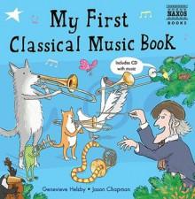 My First Classical Music Book - Genevieve Helsby, Jason Chapman
