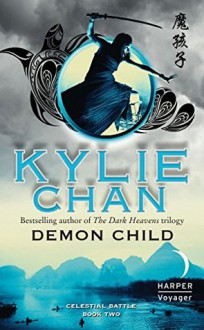 Demon Child: Celestial Battle: Book Two - Kylie Chan