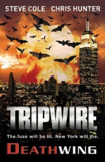 Tripwire: Deathwing - Stephen Cole, Chris Hunter