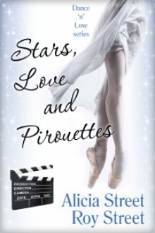 Stars, Love And Pirouettes - Alicia Street,Roy Street