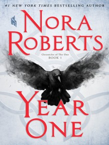 Year One: Chronicles of the One, Book 1 - Nora Roberts
