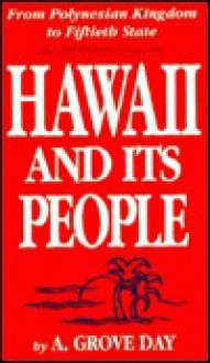 Hawaii & Its People - A. Grove Day