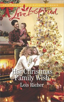 Her Christmas Family Wish (Wranglers Ranch) - Lois Richer