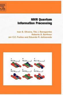 NMR Quantum Information Processing - Ivan Oliveira