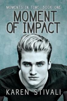 Moment of Impact - Karen Stivali