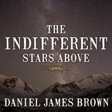 The Indifferent Stars Above: The Harrowing Saga of a Donner Party Bride - Daniel James Brown, Michael Prichard, Tantor Audio