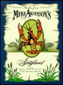 Recipes from Mike Anderson's Seafood: And Other Southern Louisiana Favorites - Mike Anderson