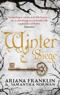 The Siege Winter: A Novel - Ariana Franklin, Samantha Norman