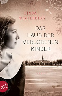 Das Haus der verlorenen Kinder: Roman - Linda Winterberg