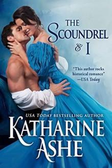 The Scoundrel and I - Katharine Ashe