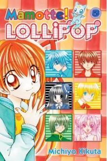 Mamotte! Lollipop, Vol. 05 - Michiyo Kikuta