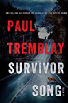 Survivor Song - Paul Tremblay