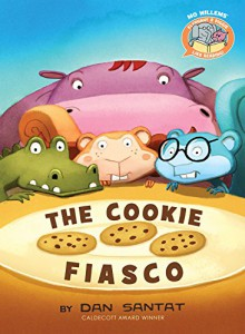 Elephant & Piggie Like Reading! The Cookie Fiasco - Mo Willems,Dan Santat,Mo Willems,Dan Santat