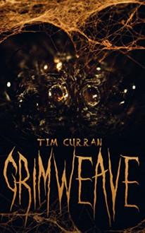 Grimweave - Tim Curran