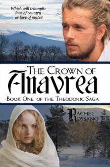 The Crown of Anavrea - Rachel Rossano