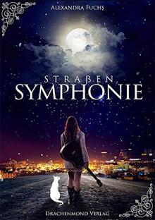 Straßensymphonie - Alexandra Fuchs