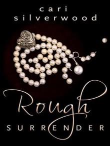 Rough Surrender - Cari Silverwood