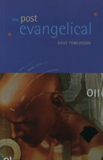 The Post-Evangelical - Dave Tomlinson