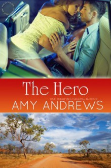 The Hero (Hot Aussie Heroes, #2) - Amy Andrews