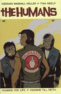 The Humans #0 - Self Published 1st Print- Keenan Marshall Keller, Tom Neely, 2014 - Keenan Marshall Keller, Tom Neely