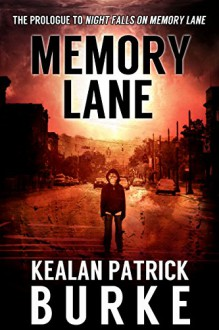 Memory Lane: A Short Story (The Cassandra Quinn Series Book 0) - Kealan Patrick Burke
