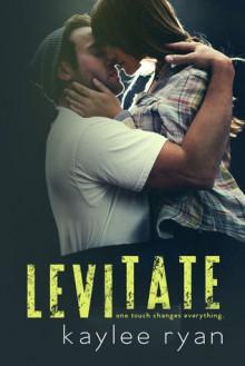 Levitate - Kaylee Ryan