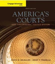 Cengage Advantage Book: America's Courts and the Criminal Justice System (Cengage Advantage Books) - David W. Neubauer, Henry F. Fradella