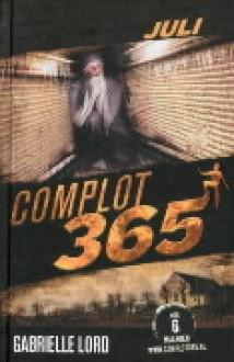 Juli (Complot 365, #7) - Gabrielle Lord, Kris Eikelenboom