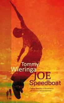 Joe Speedboat - Tommy Wieringa,Małgorzata Diederen-Woźniak