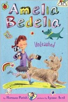 Amelia Bedelia Unleashed - Herman Parish,Lynne Avril
