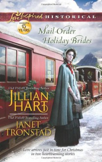 Mail-Order Holiday Brides: Home for ChristmasSnowflakes for Dry Creek - Jillian Hart, Janet Tronstad