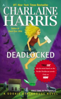 Deadlocked: A Sookie Stackhouse Novel (Sookie Stackhouse/True Blood) - Charlaine Harris