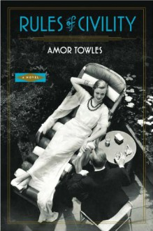 Rules of Civility: A Novel - Amor Towles