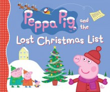 Peppa Pig and the Lost Christmas List - Candlewick Press,Neville Astley,Mark Baker