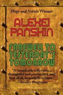 Farewell to Yesterday's Tomorrow - Alexei Panshin