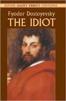 The Idiot (Dover Thrift Editions) - Fyodor Dostoyevsky, Constance Garnett