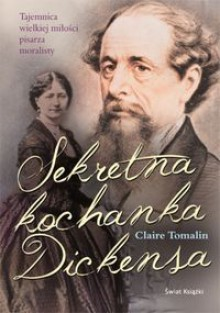 Sekretna kochanka Dickensa - Claire Tomalin