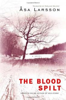 The Blood Spilt - Åsa Larsson
