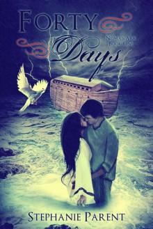 Forty Days (Neima's Ark, #1) - Stephanie Parent