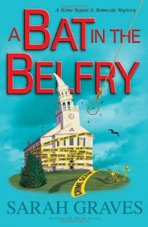 A Bat in the Belfry - Sarah Graves