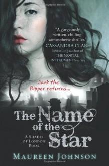 Name of the Star (Shades of London) - Maureen Johnson