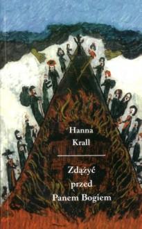 Zdążyć przed Panem Bogiem - Krall Hanna